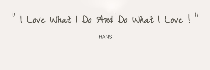 I love what I do-Hans petersen